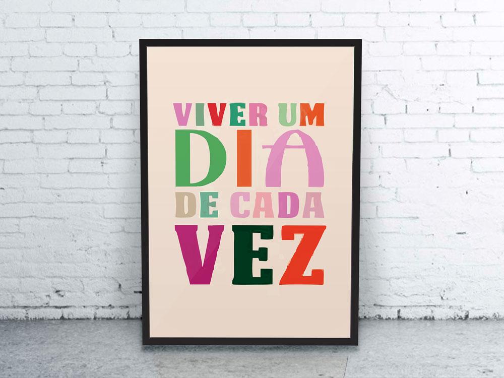 Poster Viver Um Dia De Cada Vez Poster Express