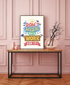 80_frase - Dont Wish For It Work For It