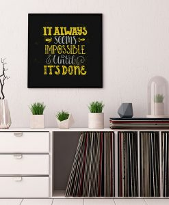 82_frase - It Always Seems Impossible Until Its Done