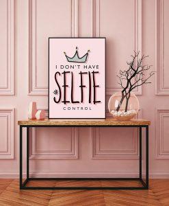 88_frase - I Dont Have Selfie Control